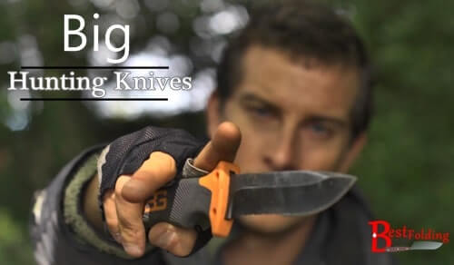 11 Top Big Hunting Knives For Your Next Big Hunt!